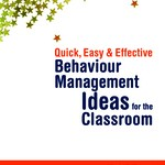 Quick, Easy and Effective Behaviour Management Ideas for the Classroom – Nicola S. Morgan
