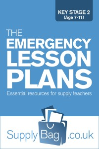 Supply Teacher Essential Resource: The Emergency Lesson Plans Key Stage 2 Ages 7-11