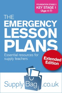 Emergency Lesson Plans for FS2 / KS1 supply teachers extended edition